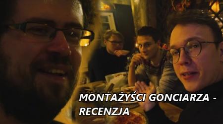 Montażyści Gonciarza – recenzja