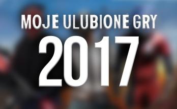 Najlepsze gry 2017, top najlepszych gier 2017, top 2017 gry