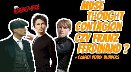 Muse Thought Contagion  czy Franz Ferdinand Always Ascending?