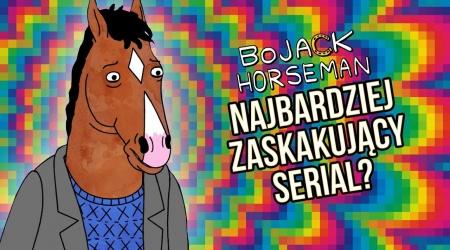 Czy BoJack Horseman to najlepszy serial? [VIDEO]