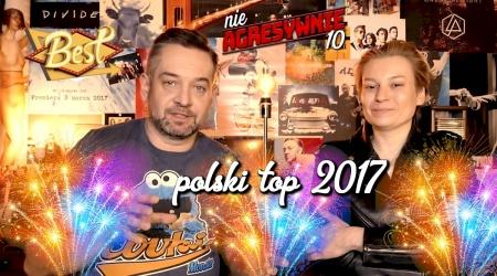 nieagresywnie 10 – najlepsze polskie płyty 2017 ranking