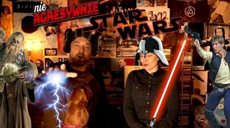 nieagresywnie o Star Wars czyli Gwiezdne Wojny dla opornych