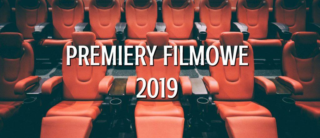 Co warto zobaczyć w kinie?, Premiery filmowe 2019